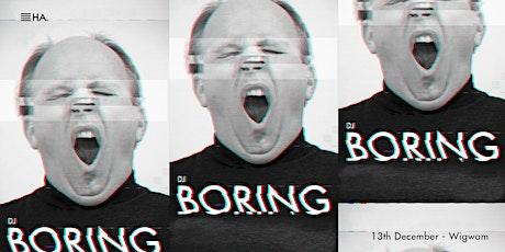 DJ Boring // Wigwam tickets