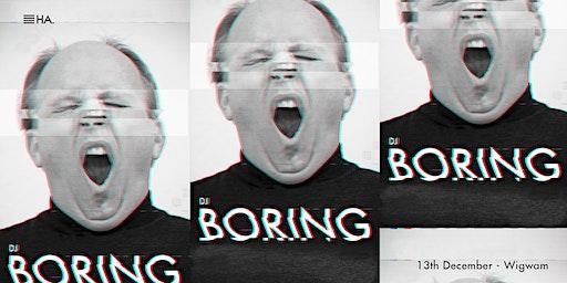 DJ Boring // Wigwam