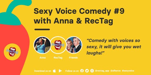 Sexy Voice Comedy #9 - hosted by Anna and RecTag