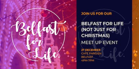 Belfast for Life (Not just for Christmas!) Meet Up tickets