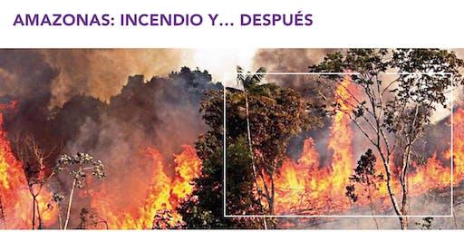 Amazonas: Incendio y…Después