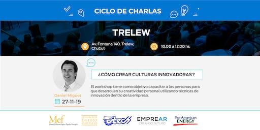 Ciclo de Charlas Trelew:  ¿CÓMO CREAR CULTURAS INNOVADORAS?