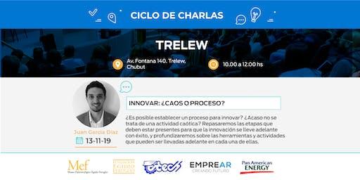 Ciclo de Charlas Trelew: INNOVAR: ¿CAOS O PROCESO?
