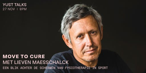 YUST Talk: Move to Cure met Lieven Maesschalck