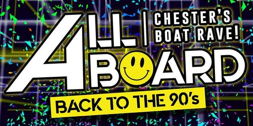 ALL ABOARD CHESTER'S BOAT RAVE! Back To The 90's