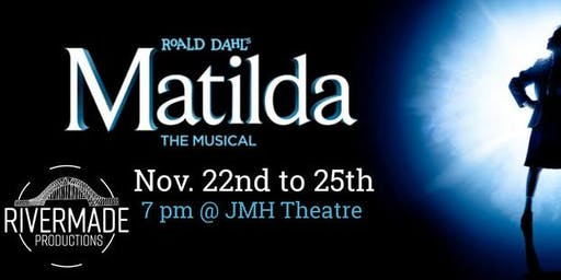 RiverMade Productions presents: Matilda (The Musical)