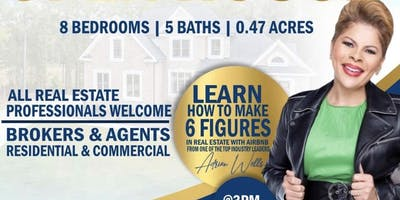 OPEN HOUSE / LEARN HOW TO EARN 6 FIGURES IN REAL ESTATE WITH AIRBNB