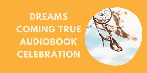 Dreams Coming True Audiobook Celebration!  (Philadelphia, PA) [COD]