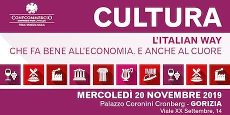 Cultura. l'Italian way che fa bene all'economia. E anche al cuore biglietti