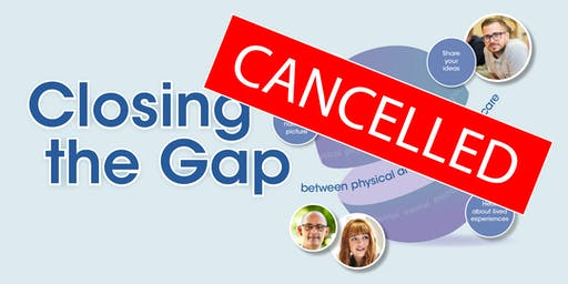 CANCELLED : Closing the Gap