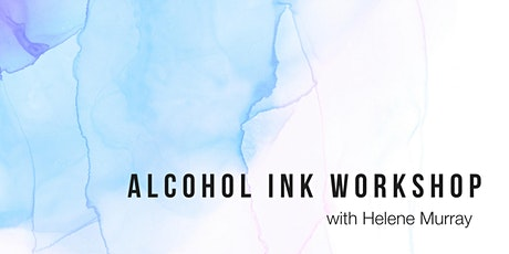 Alcohol Ink with Helene Murray tickets