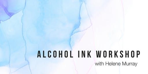 Alcohol Ink with Helene Murray