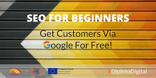 SEO For Beginners: Get Customers Via Google For Free - Weymouth - Dorset Growth Hub