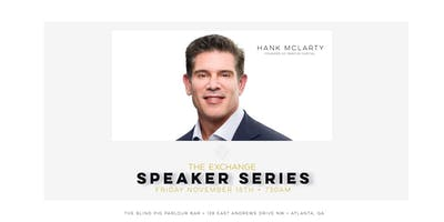 The Exchange  Monthly Entrepreneur Speaker Series: Hank McLarty
