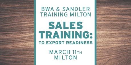 BWA Sandler Training Milton – Sales Workshop: To Export Readiness tickets