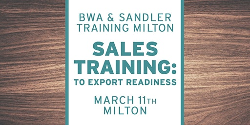 BWA Sandler Training Milton – Sales Workshop: To Export Readiness