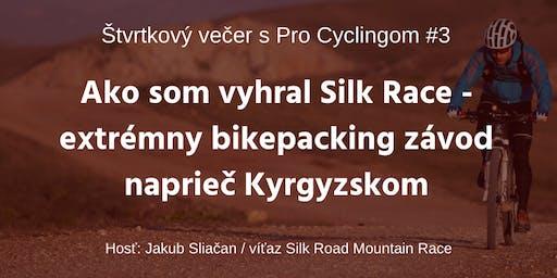 Ako som vyhral Silk Race 2019 - Štvrtkový večer s Pro Cyclingom #3