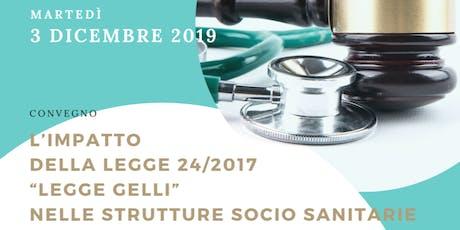"""L'impatto della Legge 24/2017 """"Legge Gelli"""" nelle strutture socio sanitarie biglietti"""