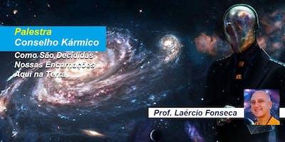 Palestra Conselho Kármico – Como São Decididas Nossas Encarnações Aqui na Terra - Prof. Laércio Fonseca