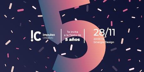 Fiesta de 5 años - Impulso Creativo entradas