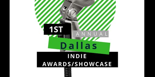 1st Annual Dallas Indie Awards/Showcase