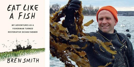 Chewing the Fat: Eat Like A Fish, Conversation with Bren Smith