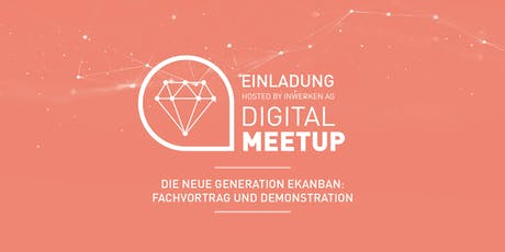 Digital MeetUp - Die neue Generation eKanban Tickets