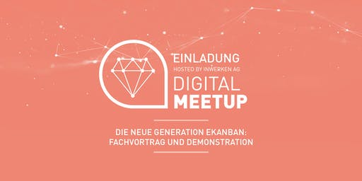 Digital MeetUp - Die neue Generation eKanban