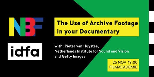 NBF IDFA Seminar: The Use of Archive Footage in Your Documentary