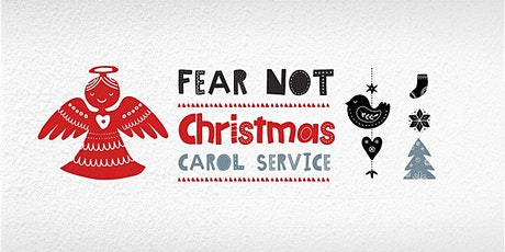 Fear Not: Christmas Carol Service tickets