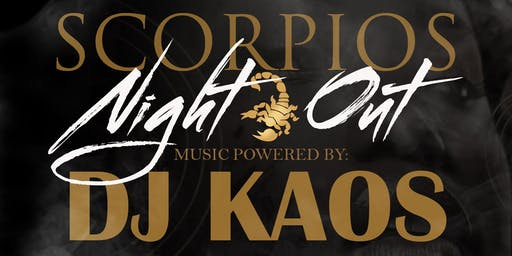 "SCORPIOS ""NIGHT OUT"" BIRTHDAY BASH"