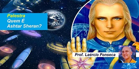 Palestra Quem É Ashtar Sheran? – Prof. Laércio Fonseca ingressos