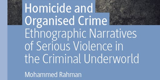 Homicide and Organised Crime - Dr Mohammed Rahman: Book Launch