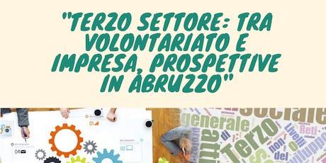 """""""Terzo Settore: Tra Volontariato ed Impresa, Prospettive in Abruzzo"""" biglietti"""