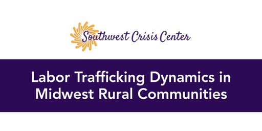 Labor Trafficking Dynamics in Midwest Rural Communities