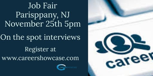 Parsippany, NJ Job Fair. Monday November 25, 2019 5pm. On the spot interviews with multiple companies.