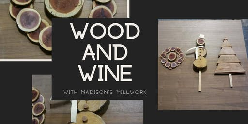 Wood and Wine - Holiday Edition