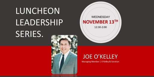 Luncheon Leadership Series w/ Joe O'Kelley