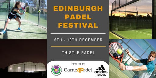 Edinburgh Padel Festival | Powered by Game4Padel