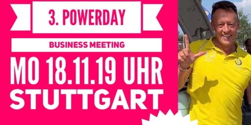 POWERDAY 3/3 Stuttgart - Grosses Businessmeetíng 18.11.19 Uhr