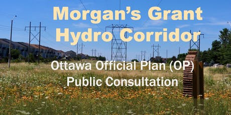 Morgan's Grant Hydro Corridor  Community Green Space Use Ottawa Official Plan (OP) Public Consultation tickets