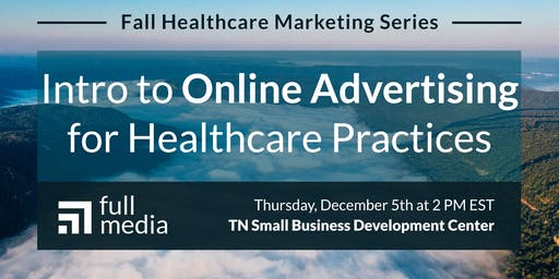 Intro to Online Advertising for Healthcare Practices