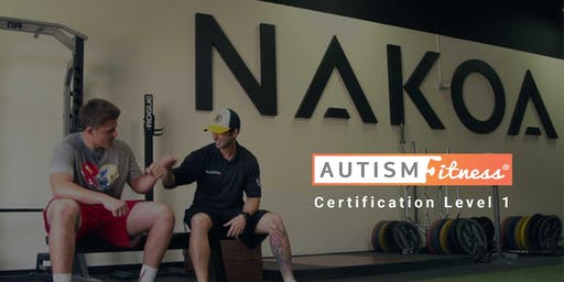 Autism Fitness Level 1 - Carlsbad. CA - March- 21-22 - 2019