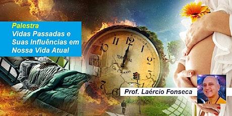 Palestra Vidas Passadas e Suas Influências em Nossa Vida Atual – Prof. Laércio Fonseca ingressos