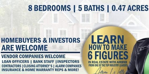 OPEN HOUSE/LEARN HOW TO MAKE 6 FIGURES IN REAL ESTATE WITH AIRBNB
