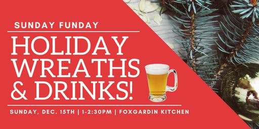 Holiday Wreaths & Drinks!