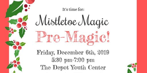 THE DEPOT MISTLETOE MAGIC PRE- PARTY