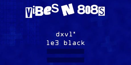 'VIBES N 808s' tickets