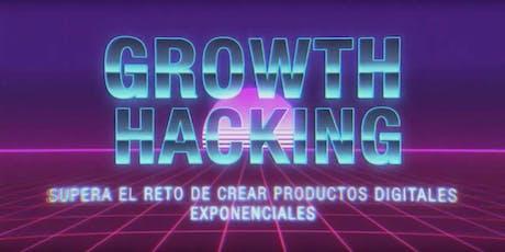 Growth Hacking: Supera el reto de crear productos digitales exponenciales tickets