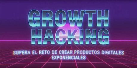 Growth Hacking: Supera el reto de crear productos digitales exponenciales entradas
